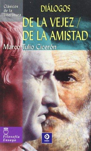 De la vejez/De la amistad (Clásicos de la literatura universal) por Marco Tulio Ciceron