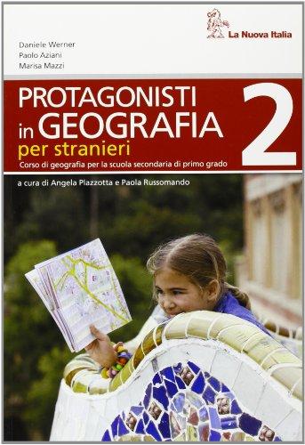 Protagonisti in geografia. Quaderno stranieri. Per la Scuola media: 2