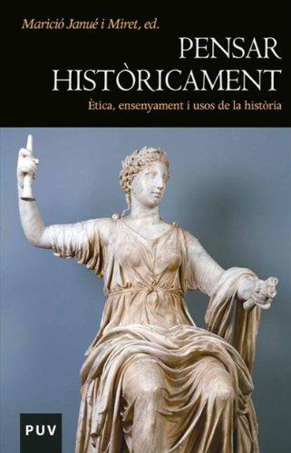 Pensar històricament: Ètica, ensenyament i usos de la història