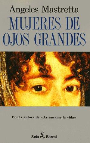 Mujeres De Ojos Grandes por Angeles Mastretta