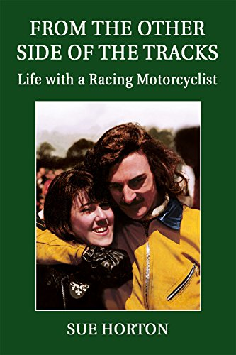 From The Other Side Of The Tracks: Life with a racing motorcyclist (English Edition)