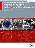 Lösungen Grundkenntnisse Industrielle Metallberufe Lernfelder 1-4