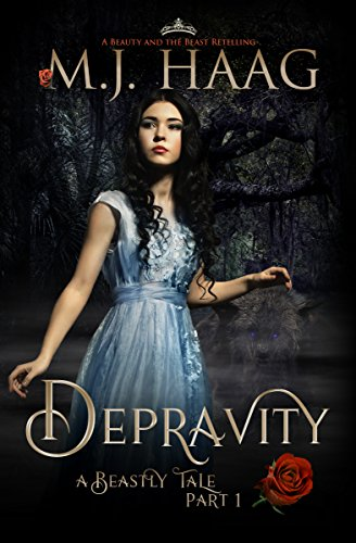 Depravity: A Beauty and the Beast Novel (A Beastly Tale Book 1) (English Edition)