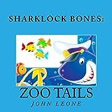 Sharklock Bones: Zoo Tails (Sharklock Bones Fish Detective Book 2)