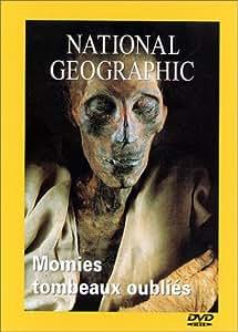 National Geographic : Momies, tombeaux oubliés