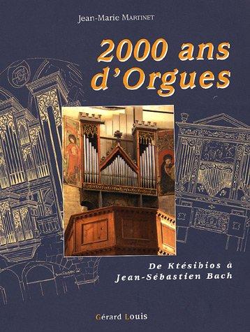2000 ans d'orgues : D'Orient en Occident, l'tonnant destin d'une machine grco-romaine
