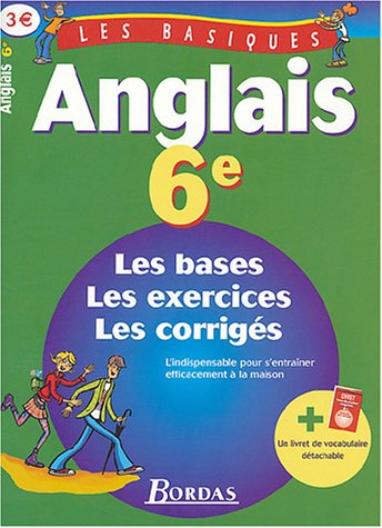 LES BASIQUES - ANGLAIS 6E (Ancienne Edition)