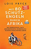 DuMont Welt-Menschen-Reisen Mit 80 Schutzengeln durch Afrika: Die verrückteste, halsbrecherischste, schrecklich-schönste Reise meines Lebens (DuMont Welt - Menschen - Reisen E-Book)