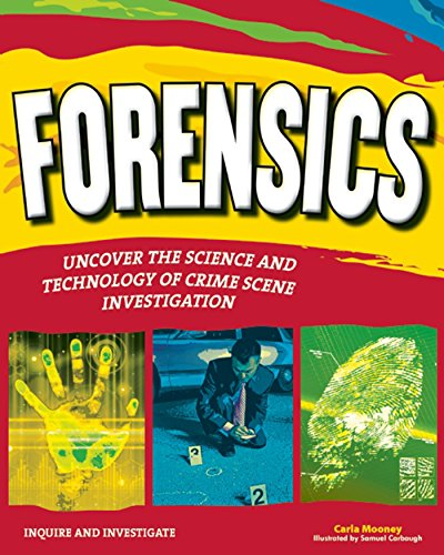 Forensics : uncover the science and technology of crime scene investigation