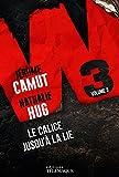 W3 Volume 3: Le calice jusqu'à la lie (THRILLER) (French Edition)