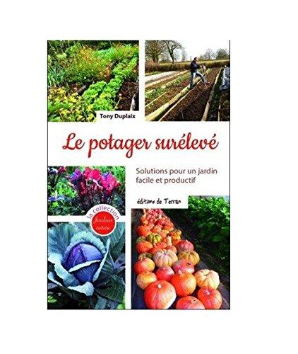 Le potager surélevé : solutions pour un jardin facile et productif