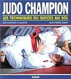 judo champion les techniques du succ?s au sol