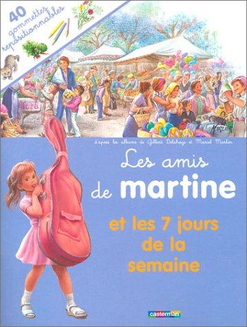 Les Amis de Martine et les 7 jours de la semaine (40 gommettes repositionnables)