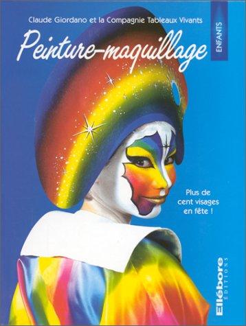 Peinture-Maquillage : Plus de cent visages en fête ! par Claude Giordano