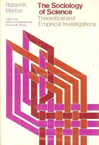 Sociology of Science: Theoretical and Empirical Investigations