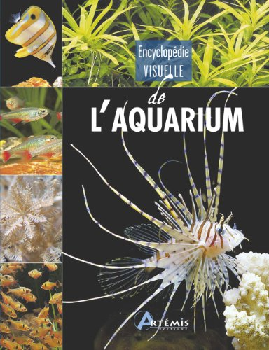 ENCYCLOPEDIE VISUELLE DE L AQUARIUM