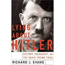 Lying About Hitler: History, Holocaust, and the David Irving Trial