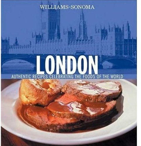 williams-sonoma-foods-of-the-world-london-authentic-recipes-celebrating-the-foods-of-the-world