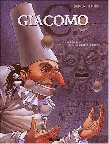 Giacomo C., tome 1 : Le Masque dans la bouche d'ombre