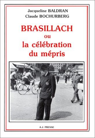 Brasillach ou la célébration du mépris