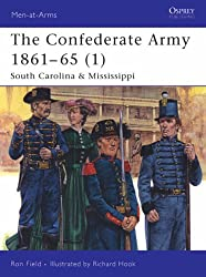The Confederate Army 1861-65: South Carolina and Mississippi v. 1 (Men-at-Arms)