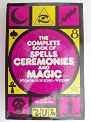 The Complete Book of Spell, Ceremonies, and Magic by Crown Publishers (1981-02-25)