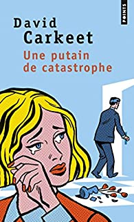 Une putain de catastrophe par David Carkeet