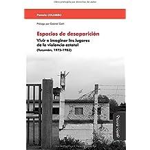 Espacios de desaparición: Vivir e imaginar los lugares de la violencia estatal (Tucumán, 1975-1983) (Justicia transicional, derechos humanos y violencia de masa, Band 1)