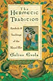 The Hermetic Tradition: Symbols and Teachings of the Royal Art by Julius Evola (1995-01-01)