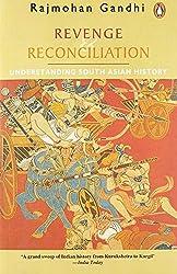 Rajmohan Gandhi Revenge Reconciliation