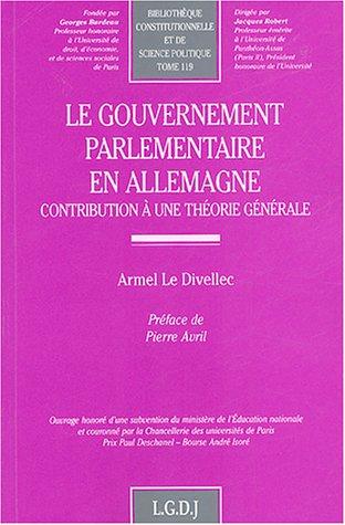 Le gouvernement parlementaire en Allemagne : Contribution à une théorie générale