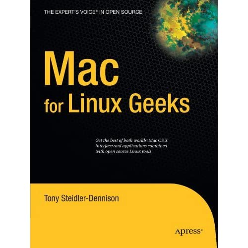 Mac for Linux Geeks (Expert's Voice in Open Source) by Tony Steidler-Dennison (2009-01-27)