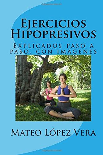 Ejercicios Hipopresivos: Explicados paso a paso, con imágenes por Mateo López Vera