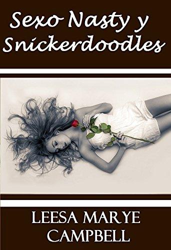 Sexo Nasty y Snickerdoodles por Leesa Marye Campbell