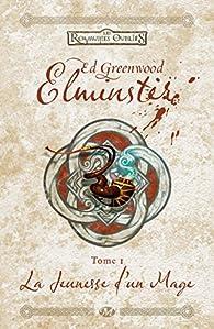 Elminster, tome 1 : La jeunesse d'un mage par Ed Greenwood