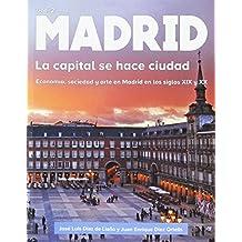 Madrid. La capital se hace ciudad: Economía, sociedad y arte en Madrid en los siglos XIX y XX: 2