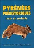 Pyrénées préhistorique. Arts et sociétés