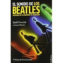 El Sonido de los Beatles: Memorias de su Ingeniero de Grabacion = The Sound of the Beatles (Indicios no ficción)