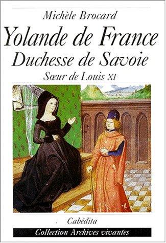 Yolande de France, duchesse de Savoie : Soeur de Louis XI