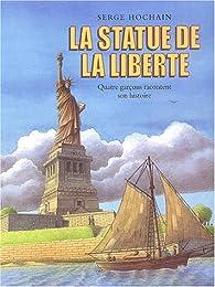 La Statue de la liberté par Serge Hochain