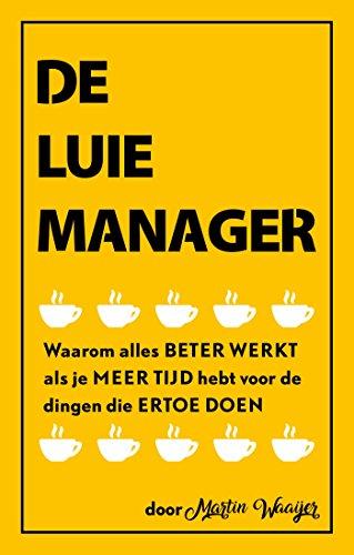 De luie manager (Dutch Edition) eBook: Martin Waaijer: Amazon.es: Tienda Kindle