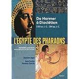 L'Égypte des pharaons - de Narmer, 3150 av. J.-C. à Dioclétien, 284 ap. J.-C.
