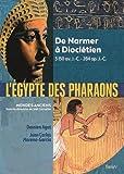 L'Egypte des pharaons : De Narmer à Dioclétien, 3150 av. JC - 284 apr. JC