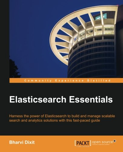 eBooks Free Download Epub Elasticsearch Essentials: Harness the power of ElasticSearch to build and manage scalable search and analytics solutions with this fast-paced guide CHM