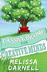 Passive Income for Creative Minds (Truly Passive Income Series): Expand Any Art or Craft Business Into a Hands Free Residual Income Empire Through Digital ... POD Products, and More (English Edition)
