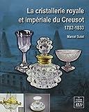 """Afficher """"La Cristallerie royale et impériale du Creusot (1782-1833)"""""""