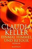 Einmal Himmel und retour, Sonderausgabe - Claudia Keller