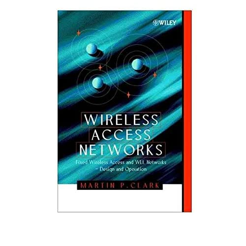 [Wireless Access Networks: Fixed Wireless Access and WLL Networks, Design and Operation] (By: Martin P. Clark) [published: November, 2000]