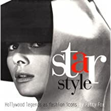 STAR STYLE : Hollywood Legends as Fashion Icons