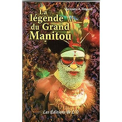 La Légende du Grand Manitou (Psychologie t. 1)
